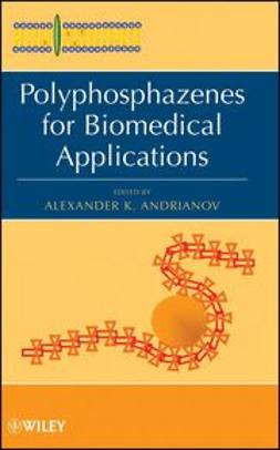 Andrianov, A. K. - Polyphosphazenes for Biomedical Applications, e-bok