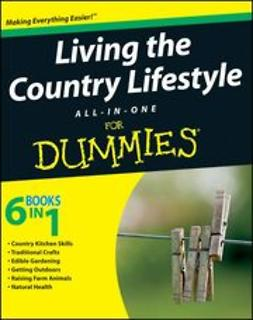 UNKNOWN - Living the Country Lifestyle All-In-One For Dummies, ebook