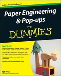 Ives, Rob - Paper Engineering & Pop-ups For Dummies®, ebook