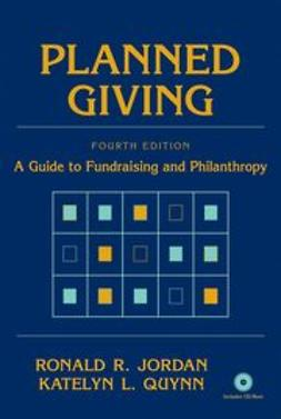 Jordan, Ronald R. - Planned Giving: A Guide to Fundraising and Philanthropy, e-kirja