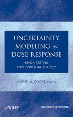 Cooke, Roger M. - Uncertainty Modeling in Dose Response: Bench Testing Environmental Toxicity, e-bok