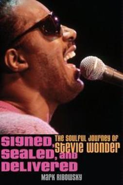 Ribowsky, Mark - Signed, Sealed, and Delivered: The Soulful Journey of Stevie Wonder, ebook