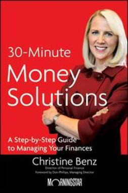 Benz, Christine - Morningstar's 30-Minute Money Solutions: A Step-by-Step Guide to Managing Your Finances, e-bok