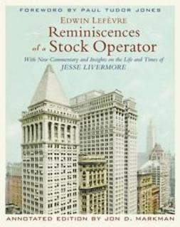 Lef?vre, Edwin - Reminiscences of a Stock Operator, ebook