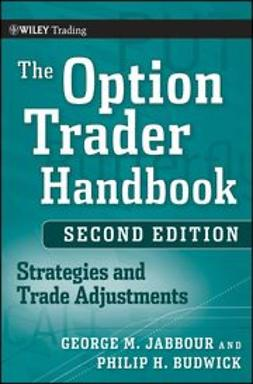 Jabbour, George - The Option Trader Handbook: Strategies and Trade Adjustments, e-bok
