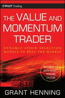 Henning, Grant - The Value and Momentum Trader: Dynamic Stock Selection Models to Beat the Market, ebook