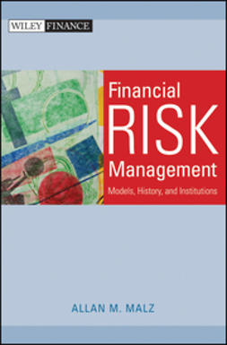 Malz, Allan M. - Financial Risk Management: Models, History, and Institutions, e-bok