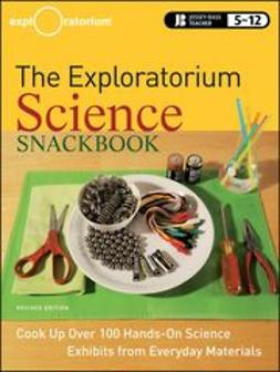 UNKNOWN - The Exploratorium Science Snackbook: Cook Up Over 100 Hands-On Science Exhibits from Everyday Materials, ebook