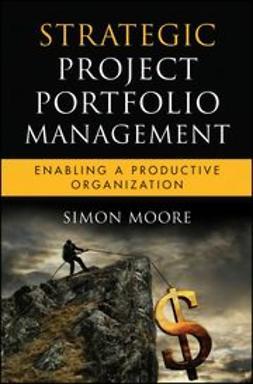 Moore, Simon - Strategic Project Portfolio Management: Enabling a Productive Organization, e-kirja