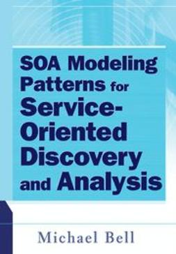 Bell, Michael - SOA Modeling Patterns for Service Oriented Discovery and Analysis, ebook