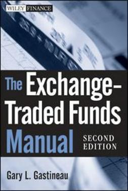 Gastineau, Gary L. - The Exchange-Traded Funds Manual, e-kirja