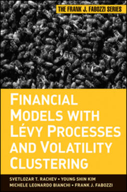 Rachev, Svetlozar T. - Financial Models with Levy Processes and Volatility Clustering, ebook