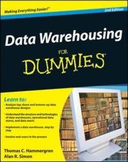 Hammergren, Thomas C. - Data Warehousing For Dummies<sup>®</sup>, e-kirja