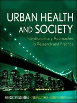 Freudenberg, Nicholas - Urban Health and Society: Interdisciplinary Approaches to Research and Practice, e-bok