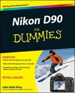 King, Julie Adair - Nikon D90 For Dummies<sup>®</sup>, ebook