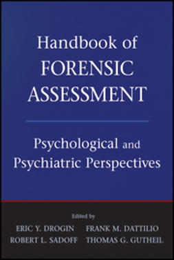 Drogin, Eric Y. - Handbook of Forensic Assessment: Psychological and Psychiatric Perspectives, ebook