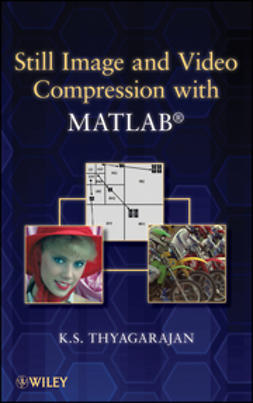 Thyagarajan, K. S. - Still Image and Video Compression with MATLAB, ebook