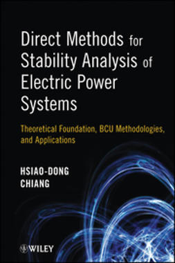 Chiang, Hsiao-Dong - Direct Methods for Stability Analysis of Electric Power Systems: Theoretical Foundation, BCU Methodologies, and Applications, ebook