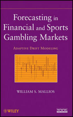 Mallios, William S. - Forecasting in Financial and Sports Gambling Markets: Adaptive Drift Modeling, ebook