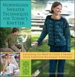 Chynoweth, Therese - Norwegian Sweater Techniques for Today's Knitter, ebook