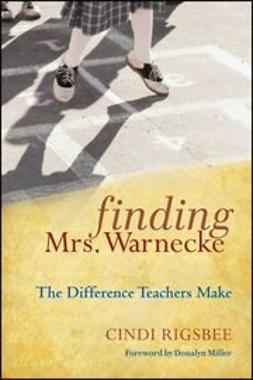 Rigsbee, Cindi - Finding Mrs. Warnecke: The Difference Teachers Make, ebook