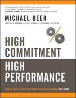 UNKNOWN - High Commitment High Performance: How to Build A Resilient Organization for Sustained Advantage, ebook