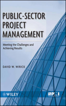 Wirick, David - Public-Sector Project Management: Meeting the Challenges and Achieving Results, e-kirja