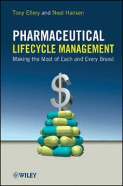 Ellery, Tony - Pharmaceutical Lifecycle Management: Making the Most of Each and Every Brand, e-bok