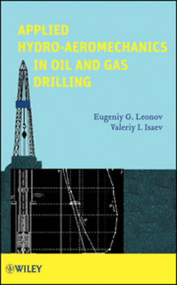 Leonov, Eugeniy G. - Applied Hydroaeromechanics in Oil and Gas Drilling, ebook