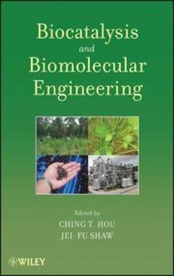 Hou, Ching T. - Biocatalysis and Biomolecular Engineering, e-bok