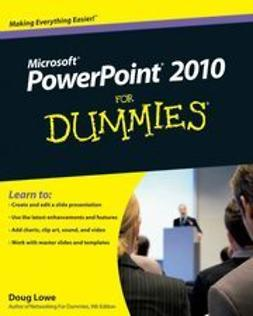 Lowe, Doug - PowerPoint 2010 For Dummies<sup>®</sup>, ebook
