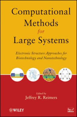 Reimers, Jeffrey R. - Computational Methods for Large Systems: Electronic Structure Approaches for Biotechnology and Nanotechnology, ebook