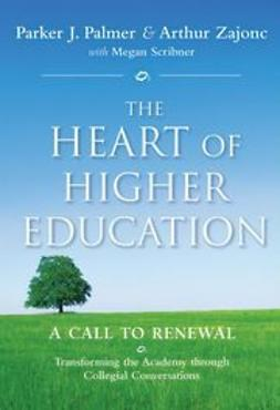 Palmer, Parker J. - The Heart of Higher Education: A Call to Renewal, ebook
