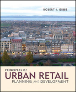 Gibbs, Robert - Principles of Urban Retail Planning and Development, ebook