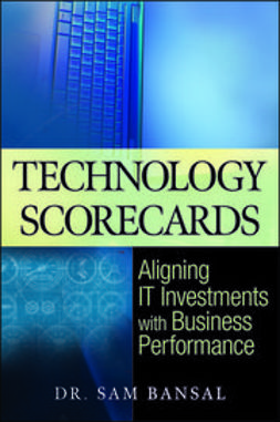 Bansal, Sam - Technology Scorecards: Aligning IT Investments with Business Performance, ebook