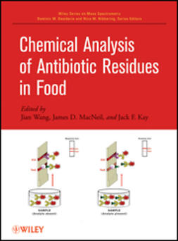 Kay, Jack F. - Chemical Analysis of Antibiotic Residues in Food, ebook