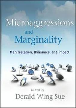 Sue, Derald Wing - Microaggressions and Marginality: Manifestation, Dynamics, and Impact, ebook