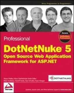 Walker, Shaun - Professional DotNetNuke 5: Open Source Web Application Framework for ASP.NET, ebook