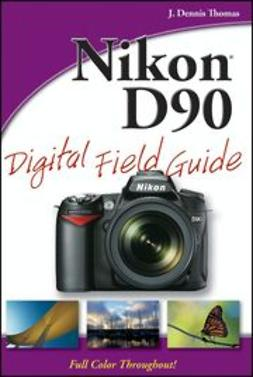 Thomas, J. Dennis - Nikon D90 Digital Field Guide, ebook