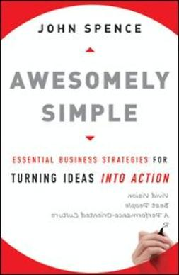 Spence, John - Awesomely Simple: Essential Business Strategies for Turning Ideas Into Action, ebook