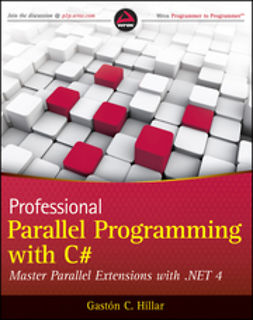 Hillar, Gastón C. - Professional Parallel Programming with C#: Master Parallel Extensions with .NET 4, ebook