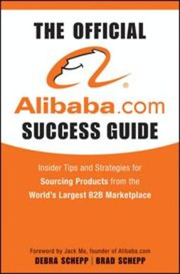 Schepp, Brad - The Official Alibaba.com Success Guide: Insider Tips and Strategies for Sourcing Products from the World's Largest B2B Marketplace, ebook