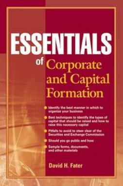 Fater, David H. - Essentials of Corporate and Capital Formation, ebook