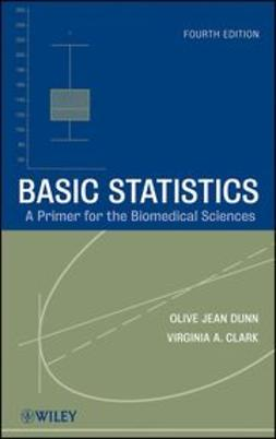 Dunn, Olive Jean - Basic Statistics: A Primer for the Biomedical Sciences, ebook