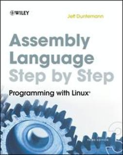 Duntemann, Jeff - Assembly Language Step-by-Step: Programming with Linux, e-bok
