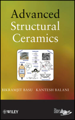 Balani, Kantesh - Advanced Structural Ceramics, ebook