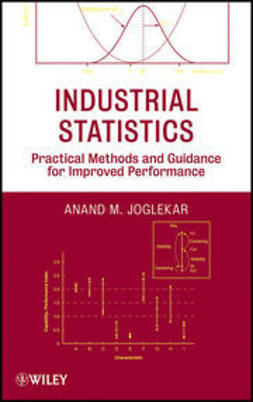 Joglekar, Anand M. - Industrial Statistics: Practical Methods and Guidance for Improved Performance, e-kirja