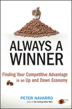 Navarro, Peter - Always a Winner: Finding Your Competitive Advantage in an Up and Down Economy, ebook