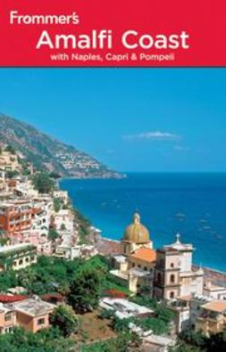 Rosa, Alessandra de - Frommer's<sup>®</sup> The Amalfi Coast with Naples, Capri and Pompeii, ebook