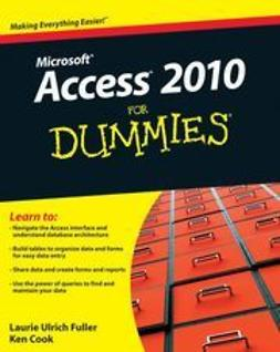 Fuller, Laurie Ulrich - Access 2010 For Dummies<sup>&#174;</sup>, ebook